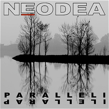 """""""Paralleli"""" il nuovo ep dei  Neodea"""