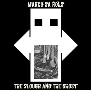 The Sloughand The Ghost_Cover - Marco Da Rold