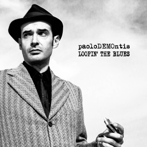 Paolo Demontis_Loopin' The Blues_copertina disco
